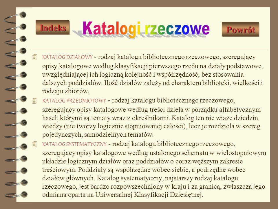 Podstawowymi katalogami w bibliotece są: katalog alfabetyczny i katalog rzeczowy. Katalog alfabetyczny informuje, czy poszukiwane dzieło jest w danej