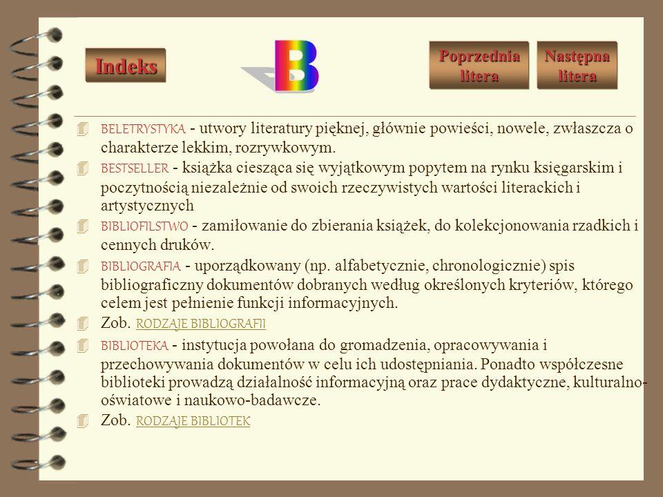 BELETRYSTYKA - utwory literatury pięknej, głównie powieści, nowele, zwłaszcza o charakterze lekkim, rozrywkowym.