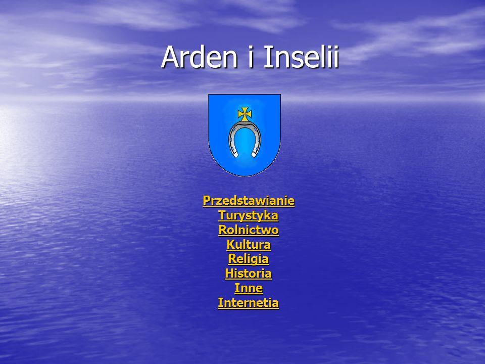 Arden i Inselii Przedstawianie Turystyka Rolnictwo Kultura Religia Historia Inne Internetia