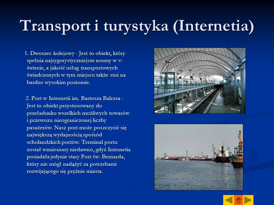 Transport i turystyka (Internetia) 1. Dworzec kolejowy - Jest to obiekt, który spełnia najrygorystyczniejsze normy w v- świecie, a jakość usług transp