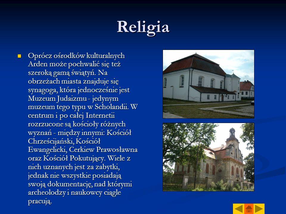 Religia Oprócz ośrodków kulturalnych Arden może pochwalić się też szeroką gamą świątyń. Na obrzeżach miasta znajduje się synagoga, która jednocześnie