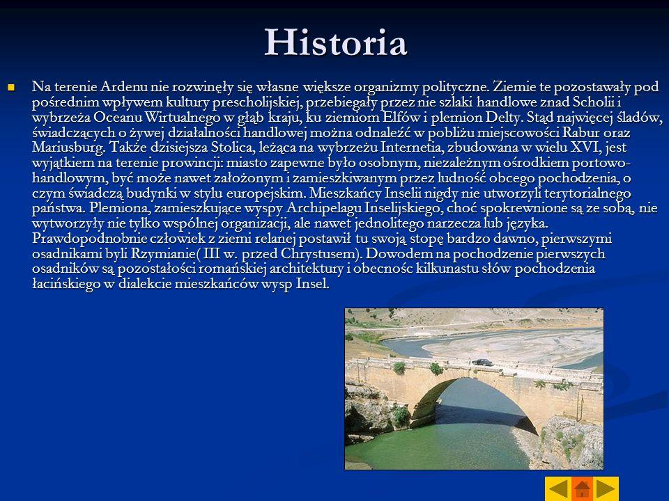 Historia Na terenie Ardenu nie rozwinęły się własne większe organizmy polityczne. Ziemie te pozostawały pod pośrednim wpływem kultury prescholijskiej,