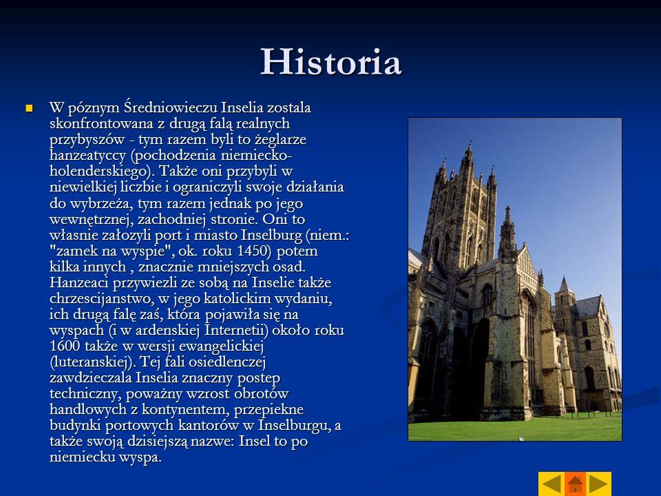 Historia W póznym Średniowieczu Inselia zostala skonfrontowana z drugą falą realnych przybyszów - tym razem byli to żeglarze hanzeatyccy (pochodzenia