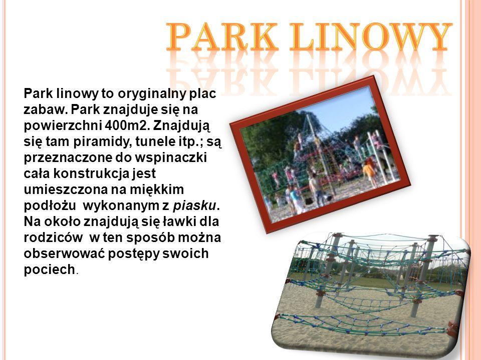 Park linowy to oryginalny plac zabaw. Park znajduje się na powierzchni 400m2.