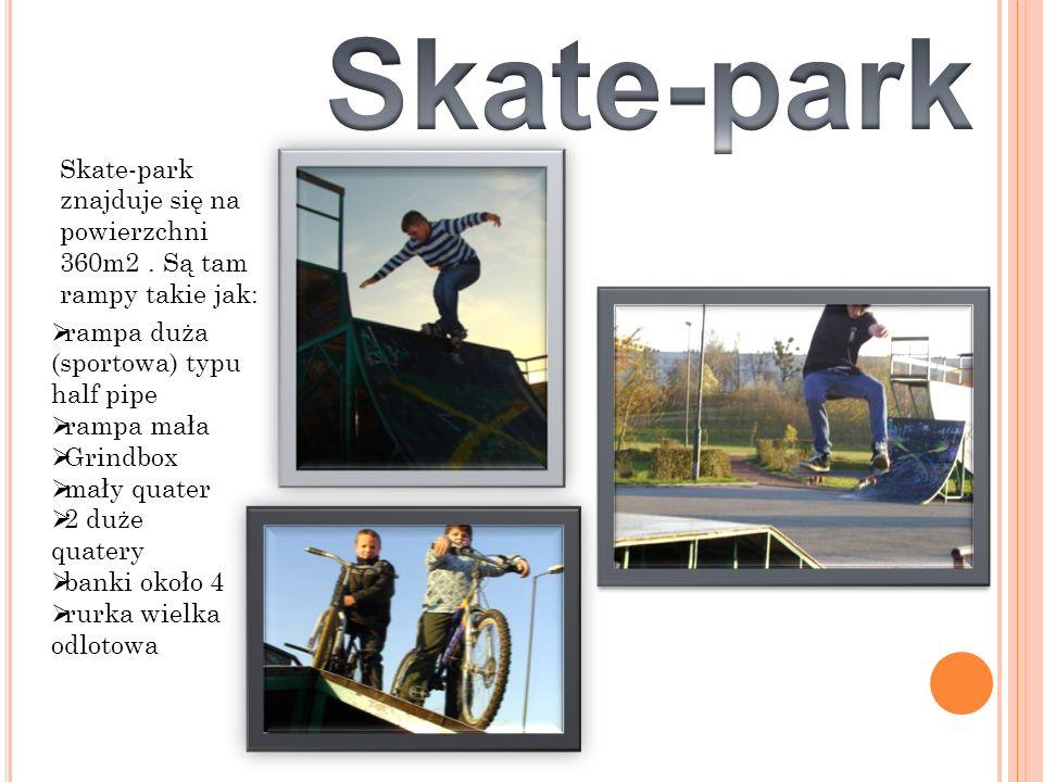 Skate-park znajduje się na powierzchni 360m2.