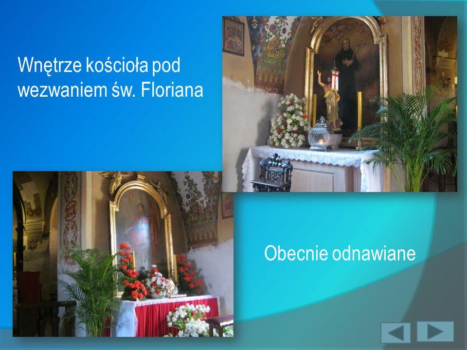 Wnętrze kościoła pod wezwaniem św. Floriana Obecnie odnawiane