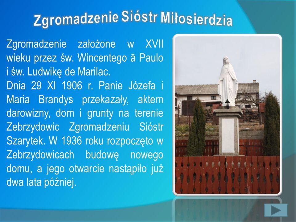 Zgromadzenie założone w XVII wieku przez św. Wincentego ā Paulo i św. Ludwikę de Marilac. Dnia 29 XI 1906 r. Panie Józefa i Maria Brandys przekazały,