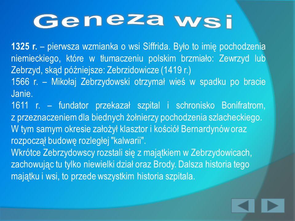 1325 r. – pierwsza wzmianka o wsi Siffrida. Było to imię pochodzenia niemieckiego, które w tłumaczeniu polskim brzmiało: Zewrzyd lub Zebrzyd, skąd póź