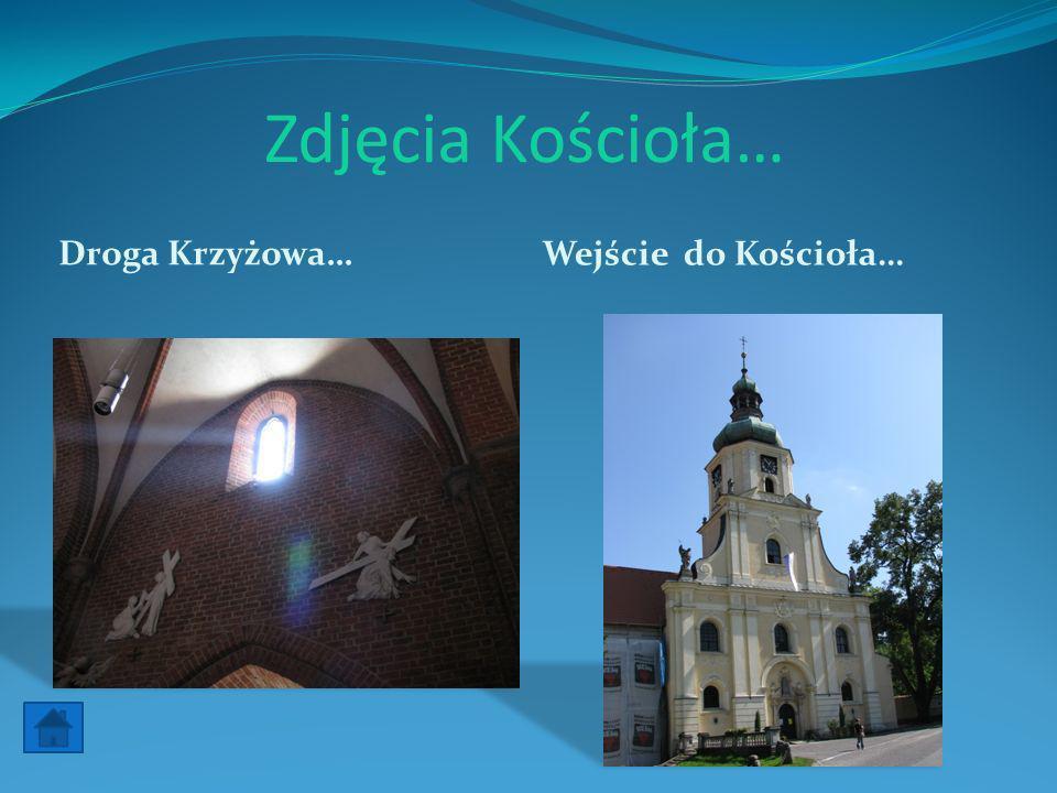 Zdjęcia Kościoła… Droga Krzyżowa… Wejście do Kościoła…