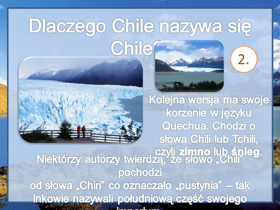 Chile jest jednym z najlepiej rozwiniętych gospodarczo krajów Ameryki Południowej.