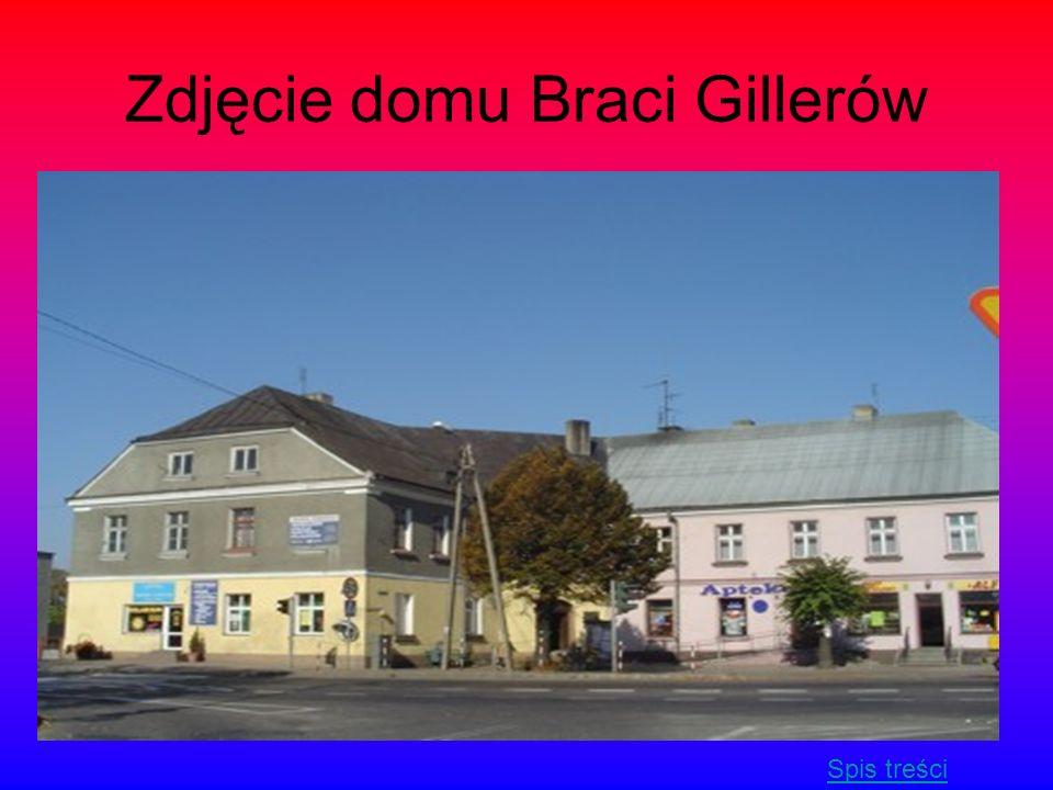 Zdjęcie domu Braci Gillerów Spis treści