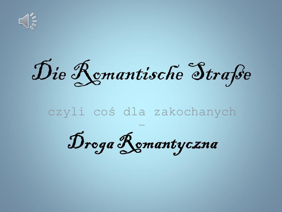 Die Romantische Straße czyli coś dla zakochanych – Droga Romantyczna