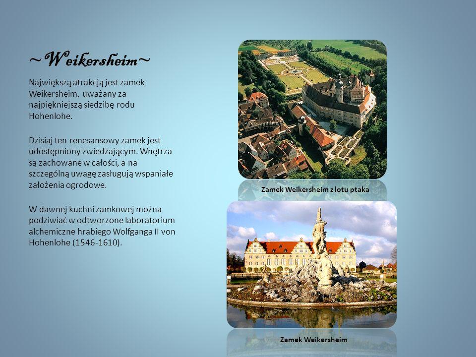 ~ Weikersheim ~ Największą atrakcją jest zamek Weikersheim, uważany za najpiękniejszą siedzibę rodu Hohenlohe.