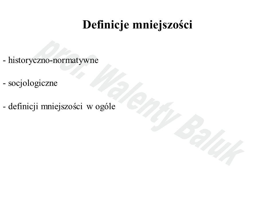 Definicje mniejszości - historyczno-normatywne - socjologiczne - definicji mniejszości w ogóle