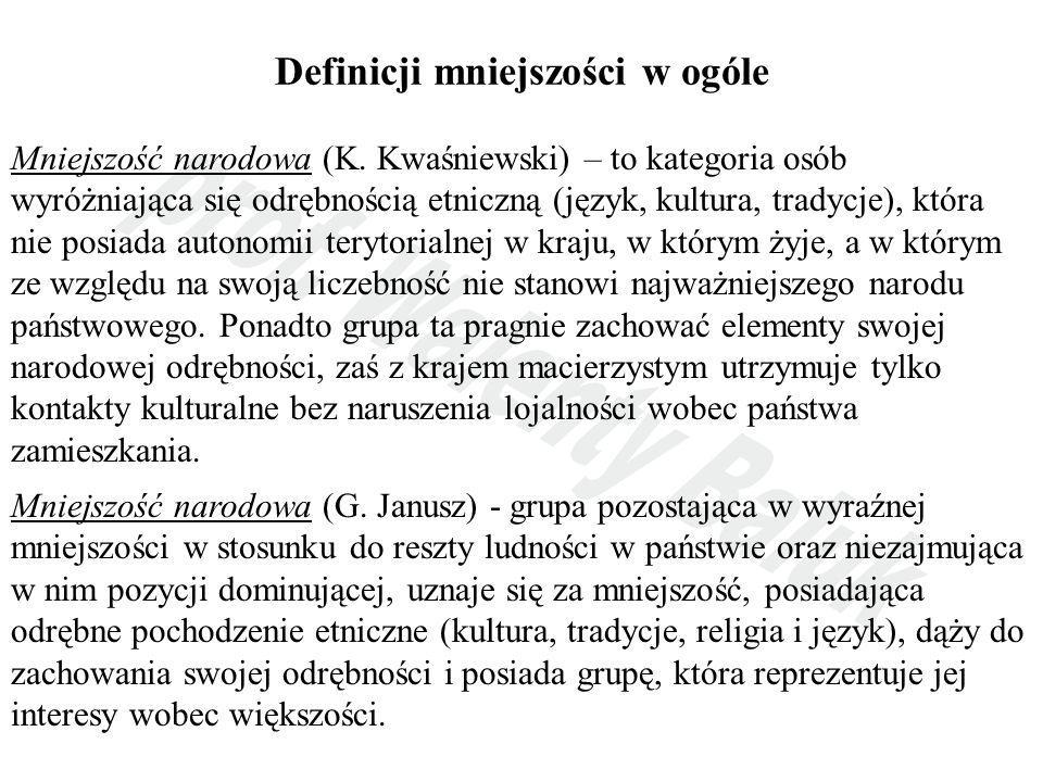 Definicji mniejszości w ogóle Mniejszość narodowa (K. Kwaśniewski) – to kategoria osób wyróżniająca się odrębnością etniczną (język, kultura, tradycje