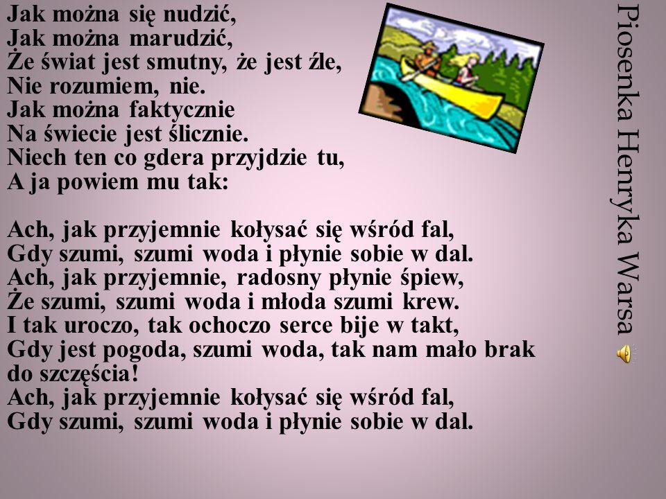 Piosenka Henryka Warsa Jak można się nudzić, Jak można marudzić, Że świat jest smutny, że jest źle, Nie rozumiem, nie. Jak można faktycznie Na świecie