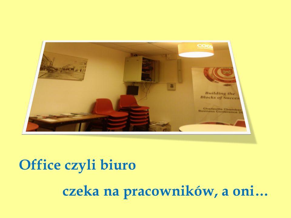 Office czyli biuro czeka na pracowników, a oni…