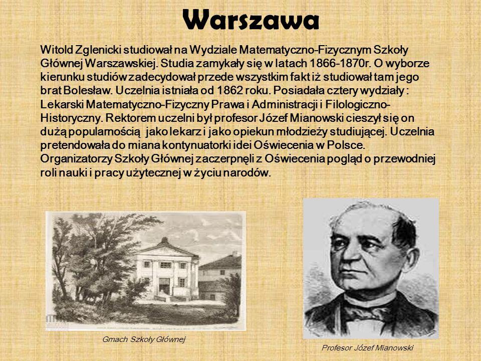 Witold Zglenicki studiował na Wydziale Matematyczno-Fizycznym Szkoły Głównej Warszawskiej. Studia zamykały się w latach 1866-1870r. O wyborze kierunku