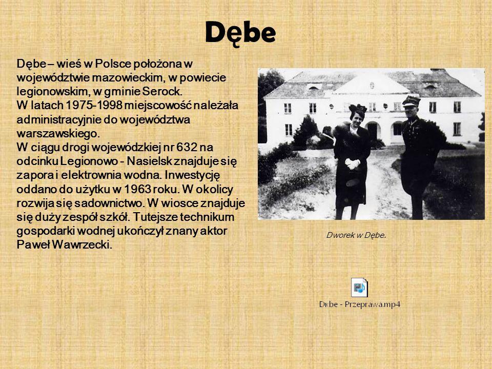 D ę be Dębe – wieś w Polsce położona w województwie mazowieckim, w powiecie legionowskim, w gminie Serock. W latach 1975-1998 miejscowość należała adm