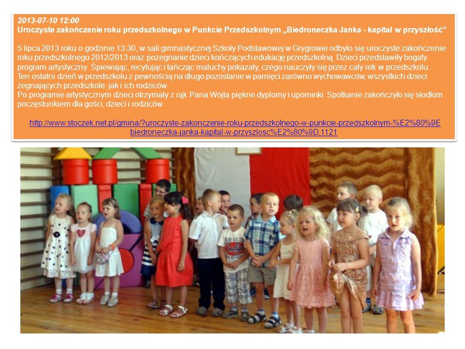 2013-07-10 12:00 Uroczyste zakończenie roku przedszkolnego w Punkcie Przedszkolnym Biedroneczka Janka - kapitał w przyszłość 5 lipca 2013 roku o godzi