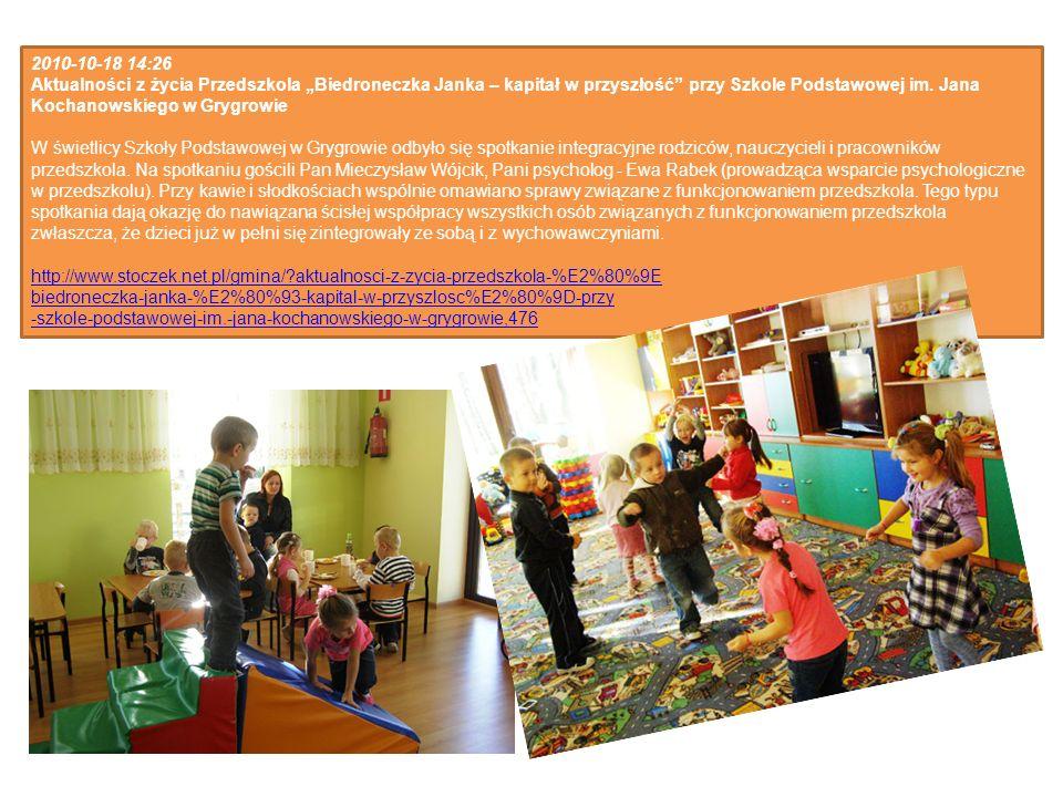 2010-10-18 14:26 Aktualności z życia Przedszkola Biedroneczka Janka – kapitał w przyszłość przy Szkole Podstawowej im. Jana Kochanowskiego w Grygrowie