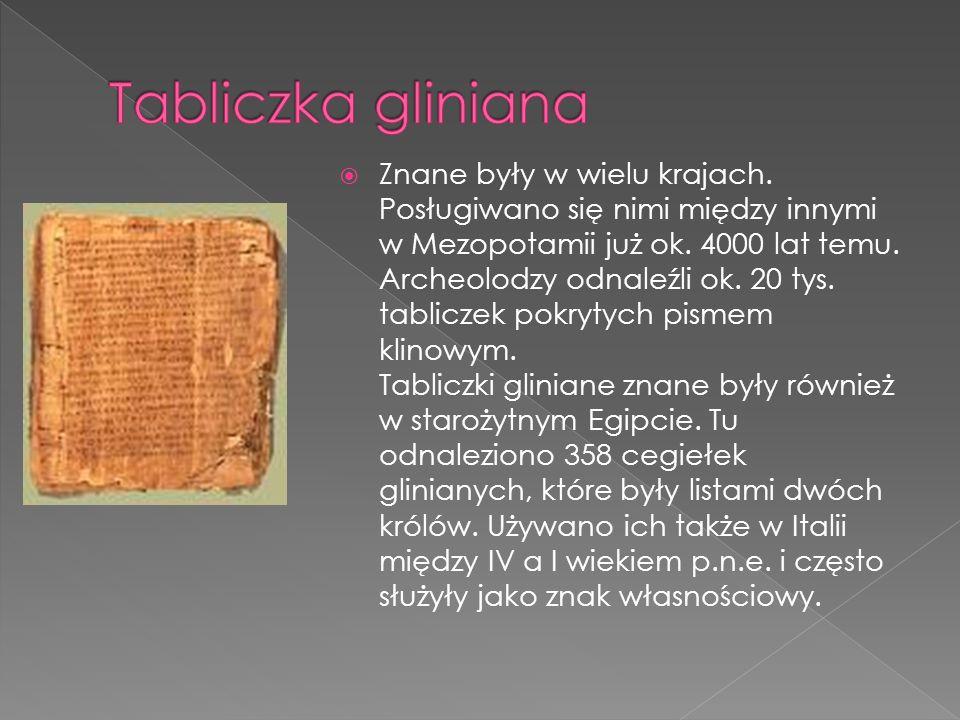 Znane były w wielu krajach. Posługiwano się nimi między innymi w Mezopotamii już ok. 4000 lat temu. Archeolodzy odnaleźli ok. 20 tys. tabliczek pokryt