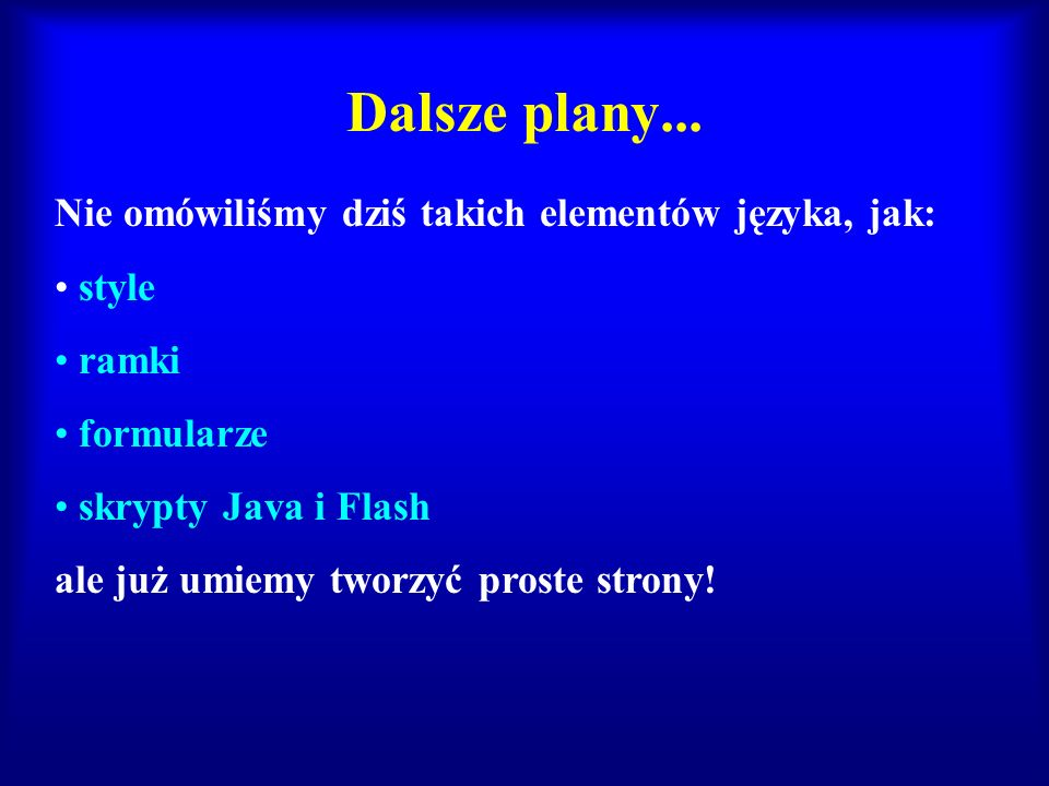 Dalsze plany...