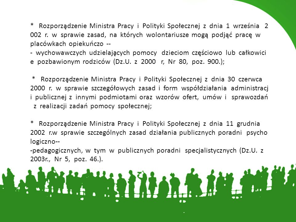 * Rozporządzenie Ministra Pracy i Polityki Społecznej z dnia 1 września 2 002 r. w sprawie zasad, na których wolontariusze mogą podjąć pracę w p