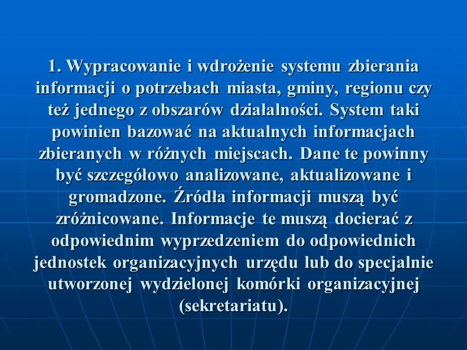 2.Opracowanie i wdrożenie systemu pozwalającego wszechstronnie przeanalizować zbierane informacje.