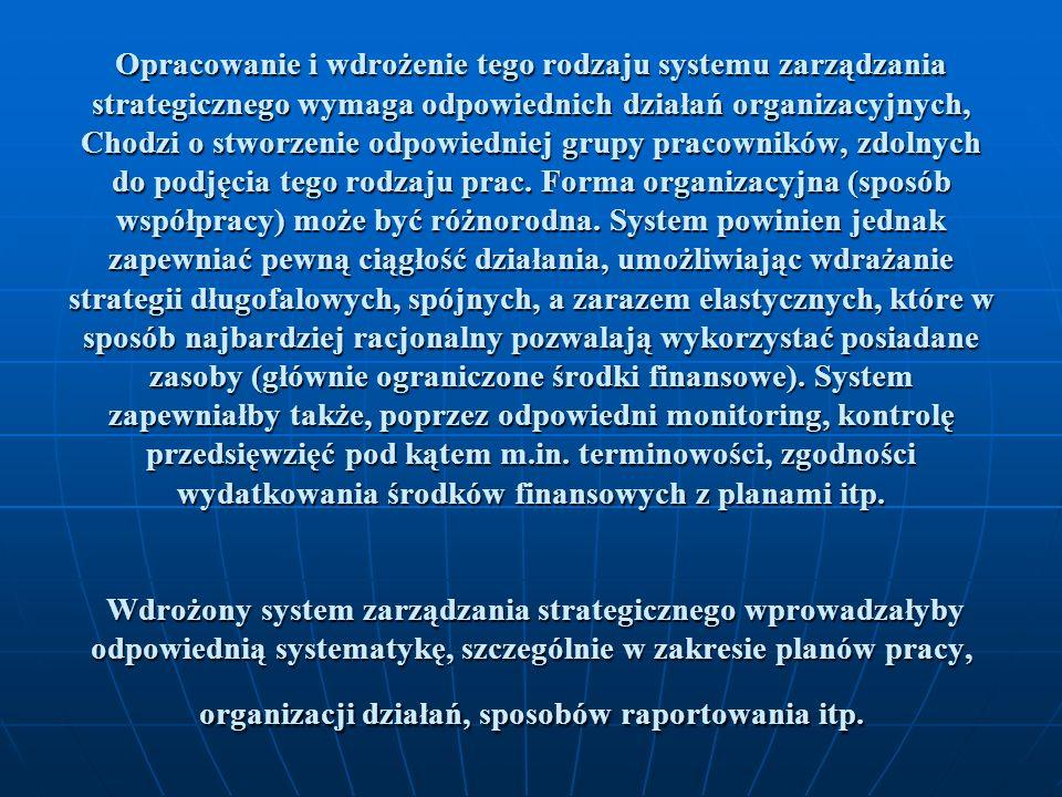 2.3 KOMUNIKACJA I DOKUMENTACJA Ta część rozdziału 2 zawiera uwagi i rady dotyczące przeprowadzenia procesu planowania strategicznego oraz formy i zawartości raportu o planie strategicznym.