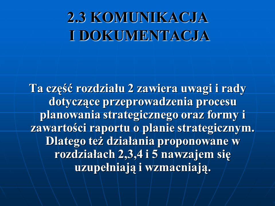 2.3.1 KOMUNIKACJA WEWNĘTRZNA W PROCESIE ZARZĄDZANIA I PLANOWANIA W procesie zarządzania i planowania strategicznego ważne jest zaangażowanie wszystkich istotnych aktorów w obrębie społeczności lokalnej.