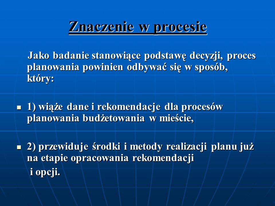 Jeżeli chodzi o pierwszy punkt, rekomendacje i prognozy planu strategicznego powinny być przydatne w procesach decyzyjnych.