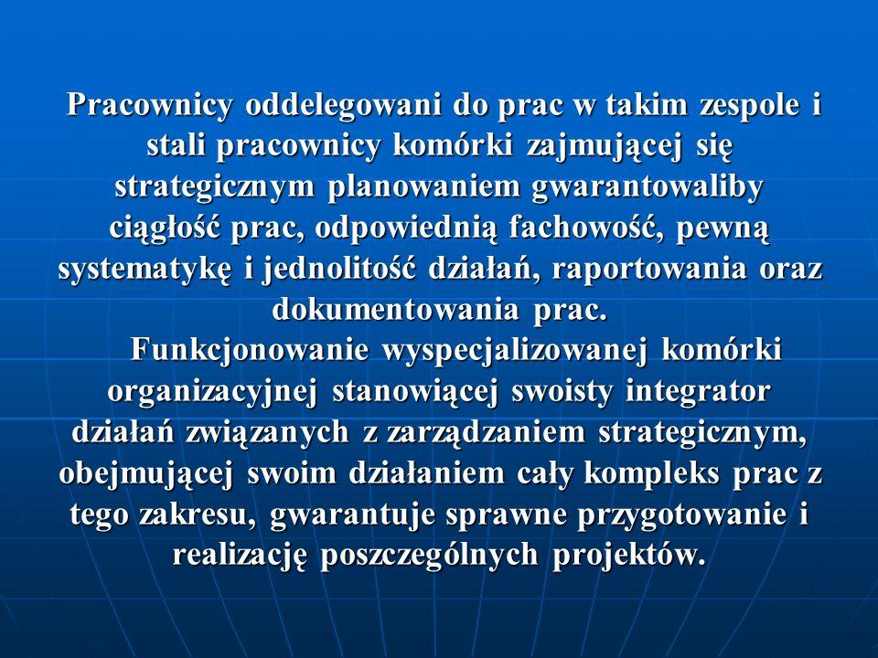 Bardzo ważny jest przy tym skład i struktura takiego zespołu oraz jego zaangażowanie w pracę.