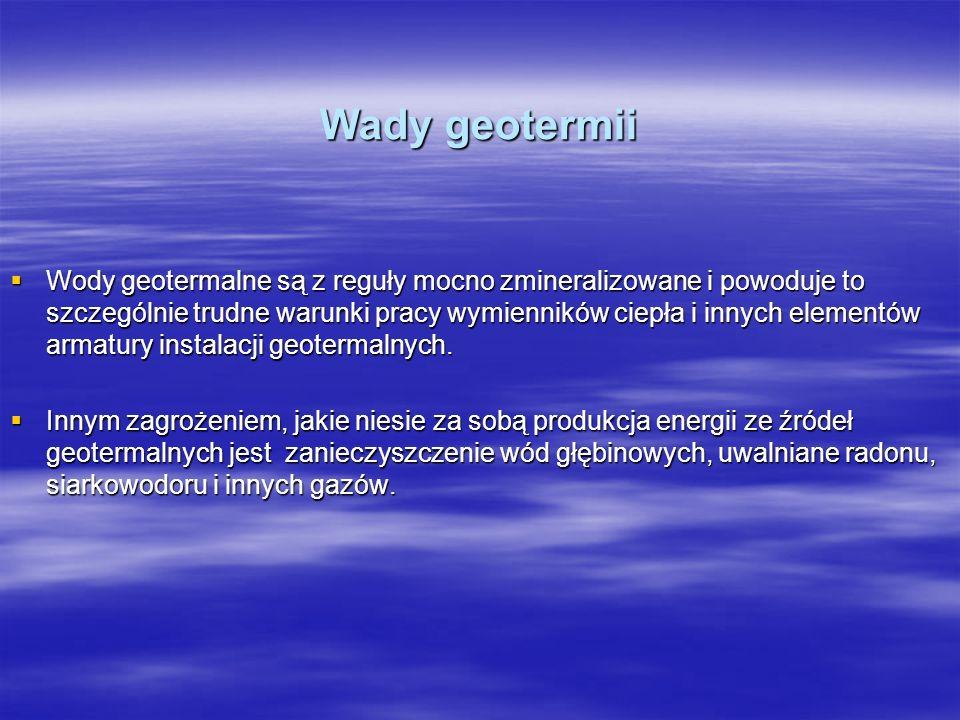 Wady geotermii Wody geotermalne są z reguły mocno zmineralizowane i powoduje to szczególnie trudne warunki pracy wymienników ciepła i innych elementów