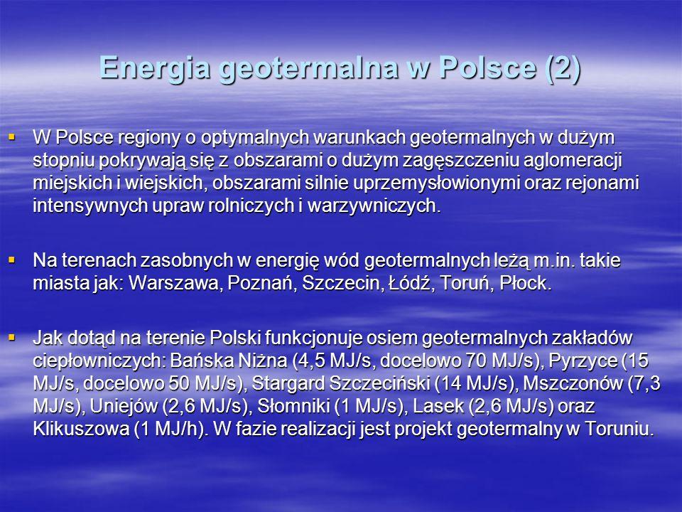 Energia geotermalna w Polsce (2) W Polsce regiony o optymalnych warunkach geotermalnych w dużym stopniu pokrywają się z obszarami o dużym zagęszczeniu