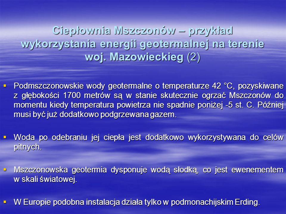 Ciepłownia Mszczonów – przykład wykorzystania energii geotermalnej na terenie woj. Mazowieckieg (2) Podmszczonowskie wody geotermalne o temperaturze 4