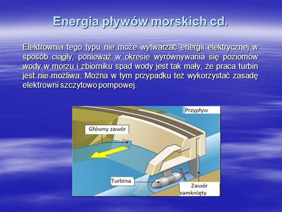 Energia pływów morskich cd. Elektrownia tego typu nie może wytwarzać energii elektrycznej w sposób ciągły, ponieważ w okresie wyrównywania się poziomó