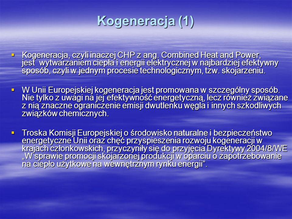 Kogeneracja (1) Kogeneracja, czyli inaczej CHP z ang. Combined Heat and Power, jest wytwarzaniem ciepła i energii elektrycznej w najbardziej efektywny
