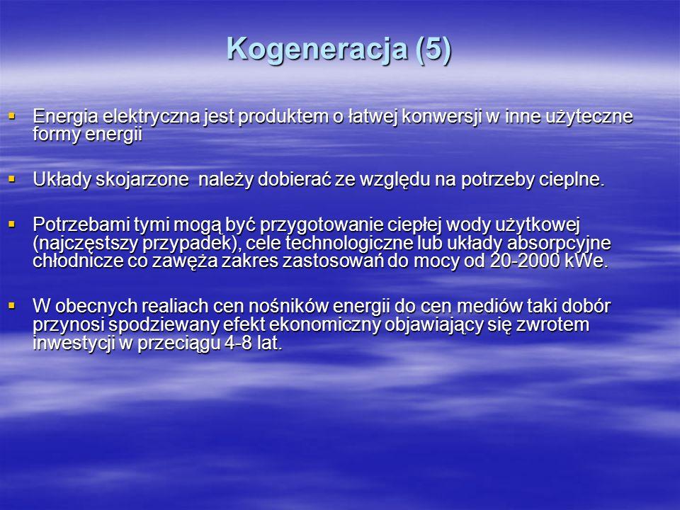 Kogeneracja (5) Energia elektryczna jest produktem o łatwej konwersji w inne użyteczne formy energii Energia elektryczna jest produktem o łatwej konwe