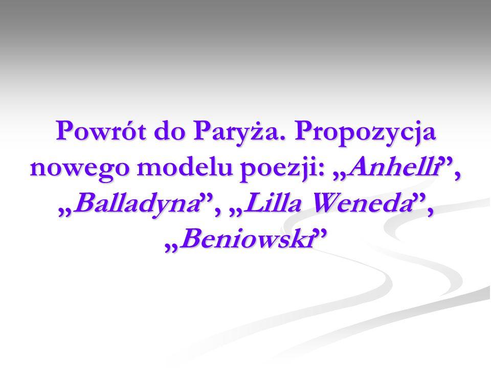 Powrót do Paryża. Propozycja nowego modelu poezji: Anhelli,Balladyna, Lilla Weneda,Beniowski