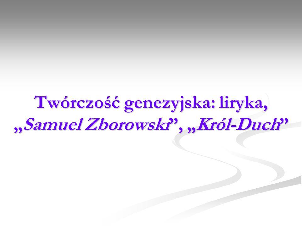 Twórczość genezyjska: liryka,Samuel Zborowski, Król-Duch