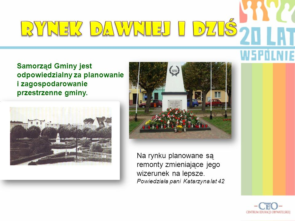 Samorząd Gminy jest odpowiedzialny za planowanie i zagospodarowanie przestrzenne gminy. Na rynku planowane są remonty zmieniające jego wizerunek na le