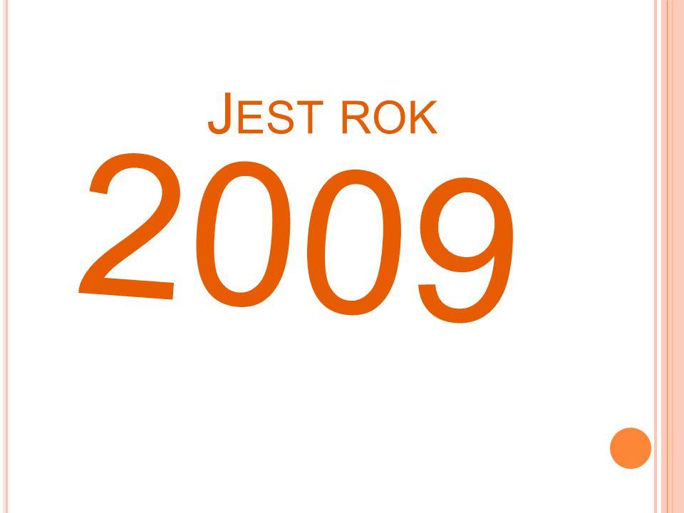 J EST ROK 2009