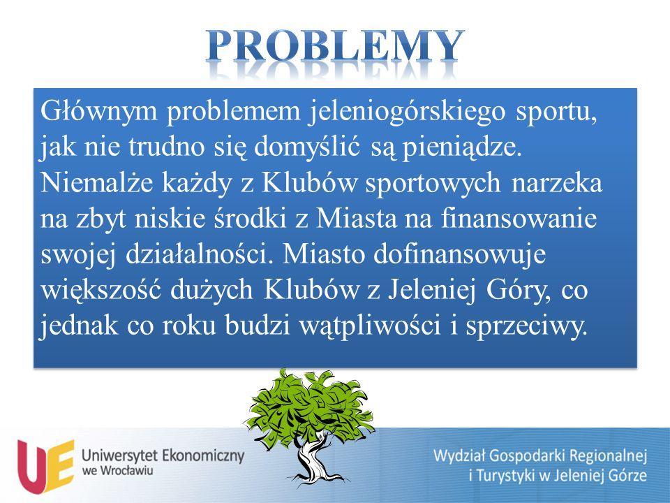 Głównym problemem jeleniogórskiego sportu, jak nie trudno się domyślić są pieniądze.