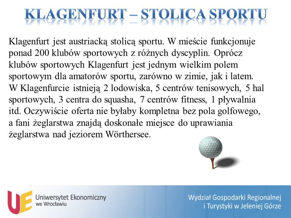 Klagenfurt jest austriacką stolicą sportu.