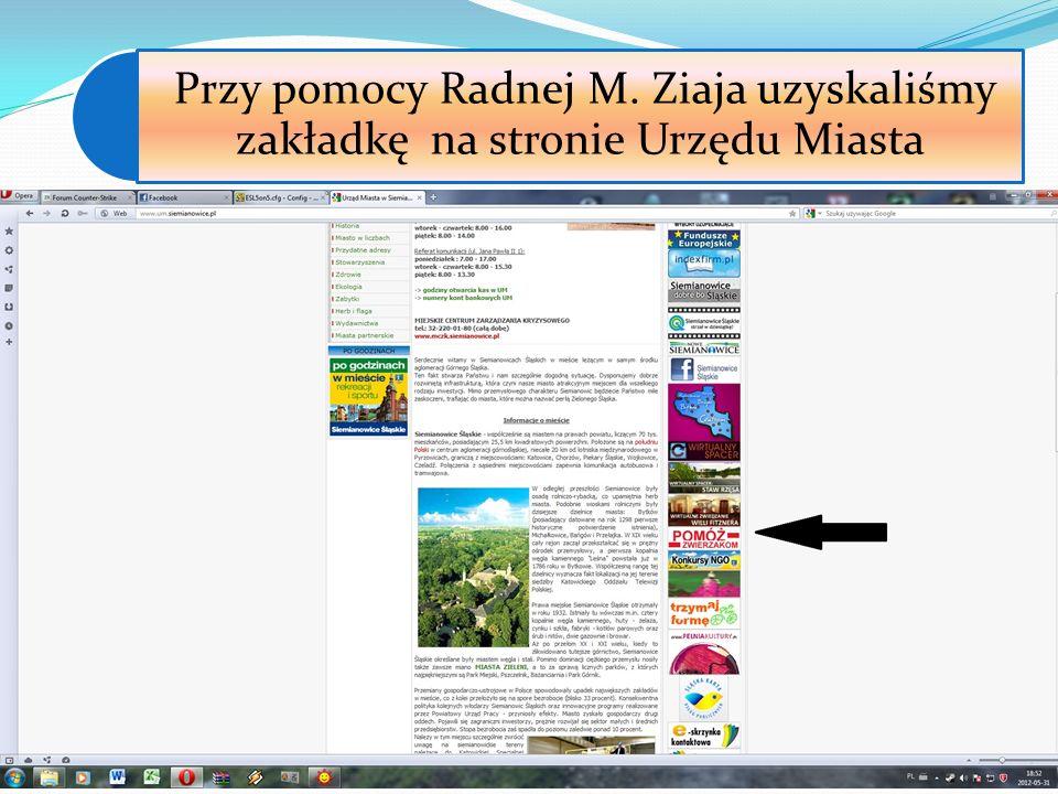 Przy pomocy Radnej M. Ziaja uzyskaliśmy zakładkę na stronie Urzędu Miasta