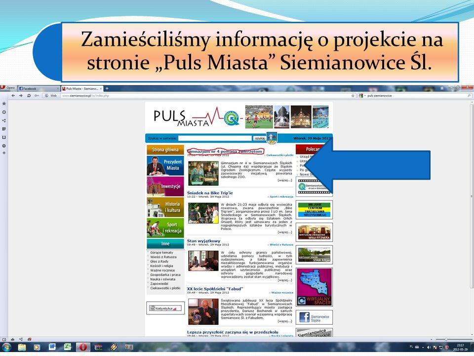 Przekazaliśmy informacje i wyniki projektu na stronę internetową naszej szkoły http://gm4siemianowice.edu.pl/p omoczw/index.html