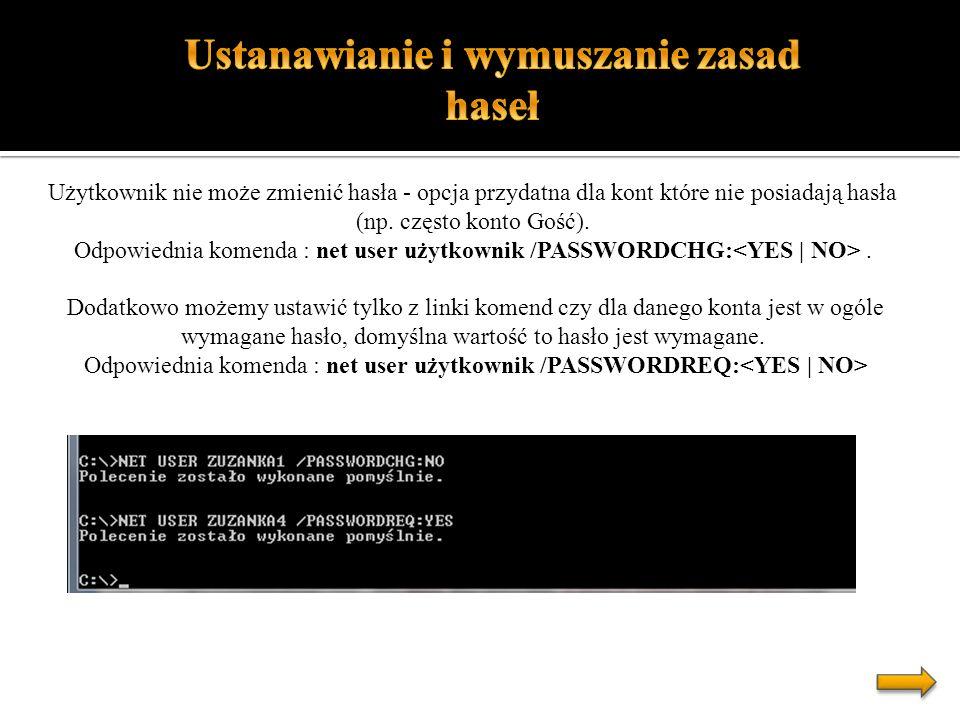 Użytkownik nie może zmienić hasła - opcja przydatna dla kont które nie posiadają hasła (np. często konto Gość). Odpowiednia komenda : net user użytkow