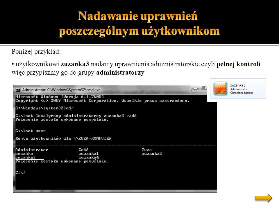 Poniżej przykład: użytkownikowi zuzanka3 nadamy uprawnienia administratorskie czyli pełnej kontroli więc przypiszmy go do grupy administratorzy