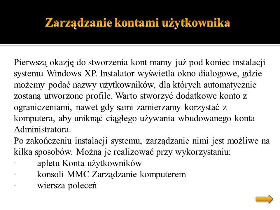 Pierwszą okazję do stworzenia kont mamy już pod koniec instalacji systemu Windows XP. Instalator wyświetla okno dialogowe, gdzie możemy podać nazwy uż